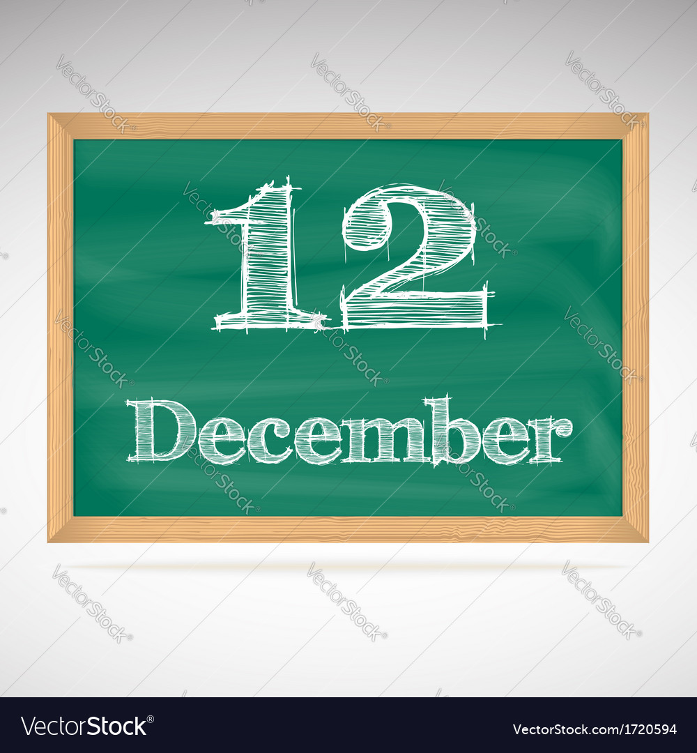 December 12 inscription in chalk on a blackboard vector | Price: 1 Credit (USD $1)