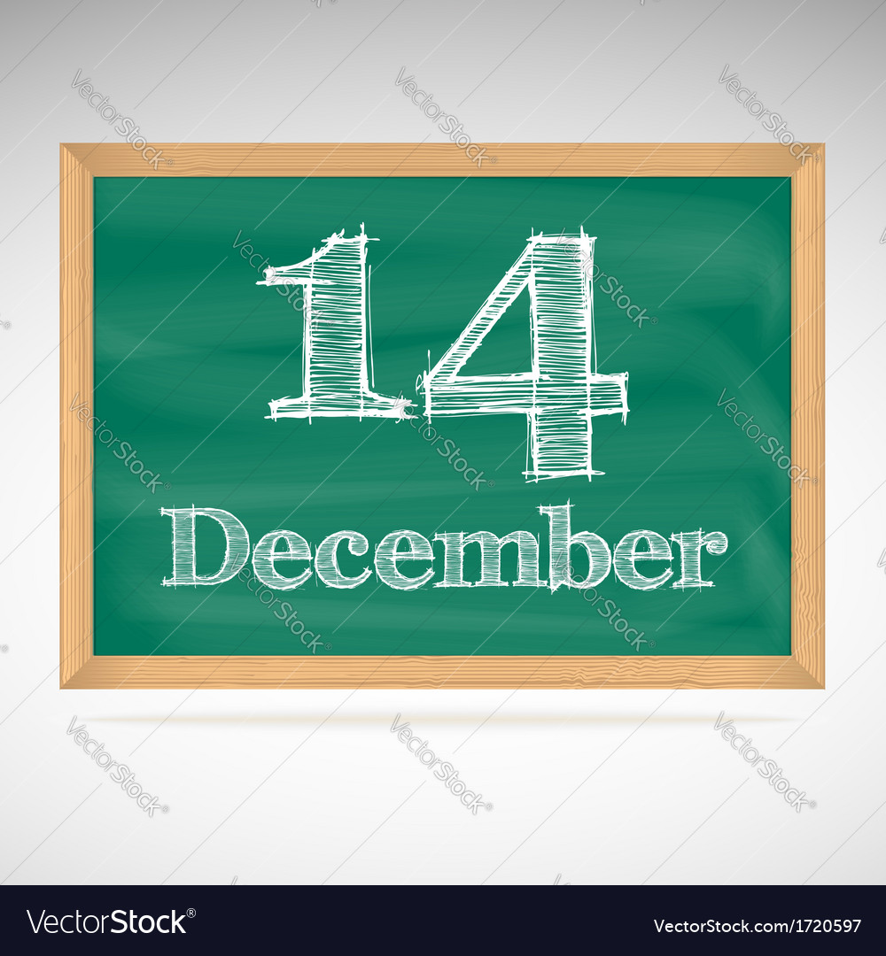 December 14 inscription in chalk on a blackboard vector | Price: 1 Credit (USD $1)