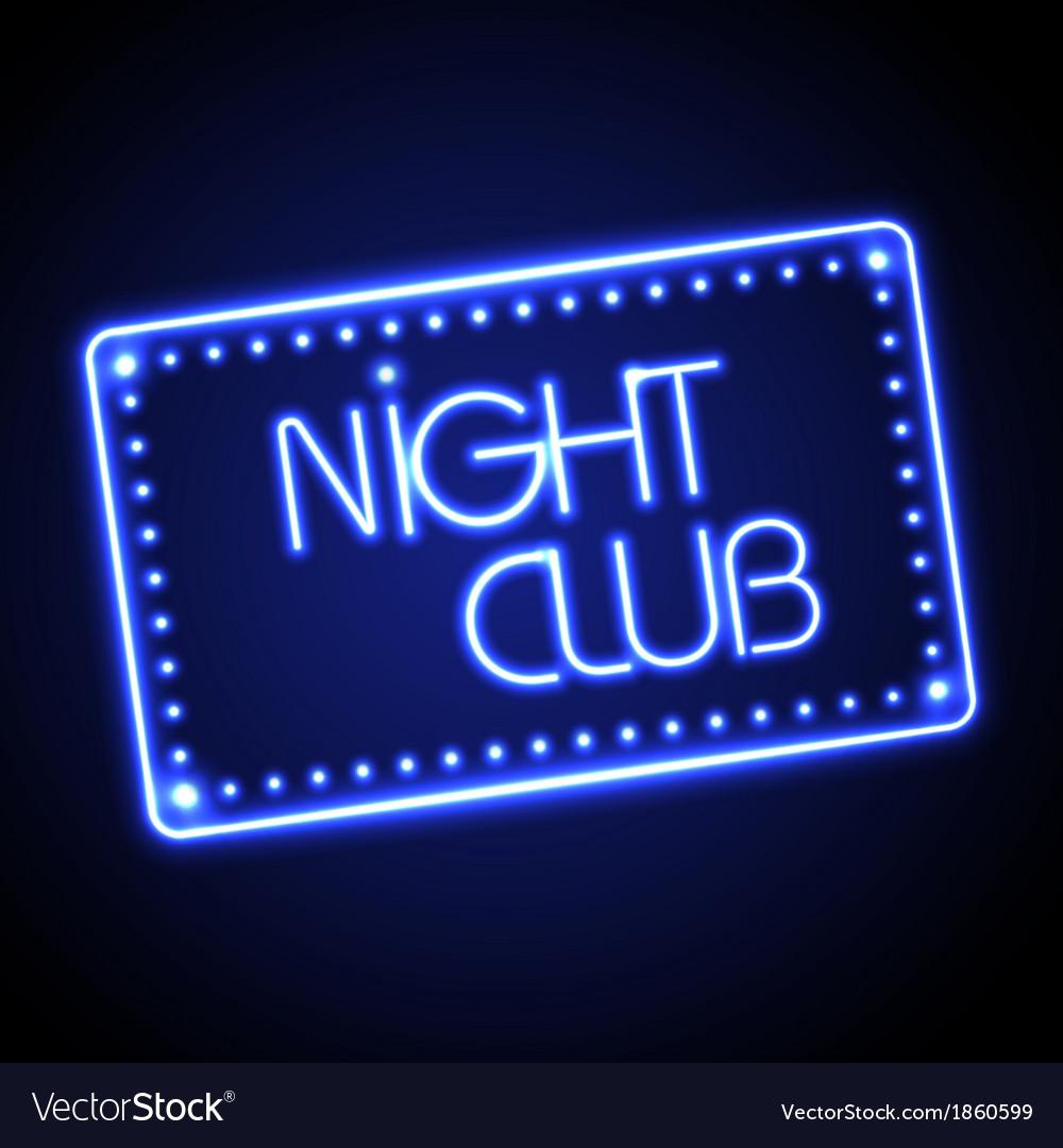 Neon sign night club vector | Price: 1 Credit (USD $1)