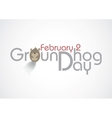 Groundhog day text vector