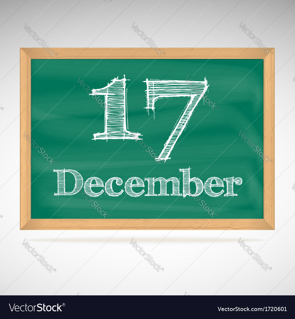 December 17 inscription in chalk on a blackboard vector | Price: 1 Credit (USD $1)
