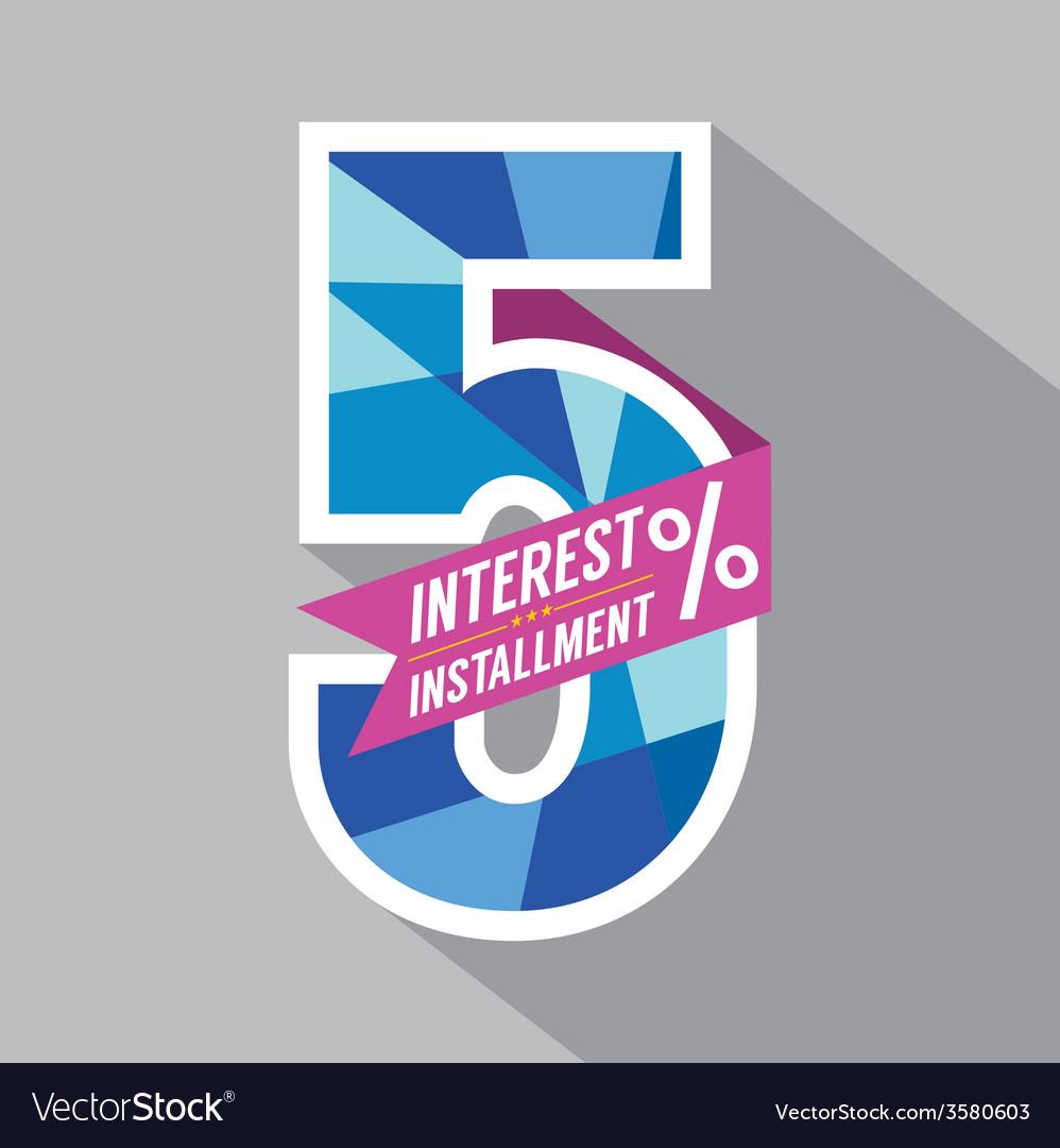 Fiver percent interest installment vector   Price: 1 Credit (USD $1)