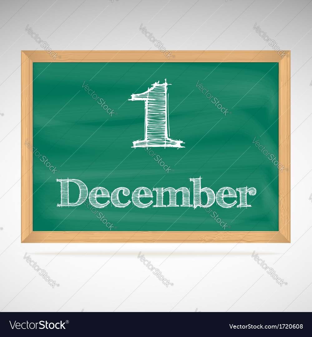 December 1 inscription in chalk on a blackboard vector | Price: 1 Credit (USD $1)