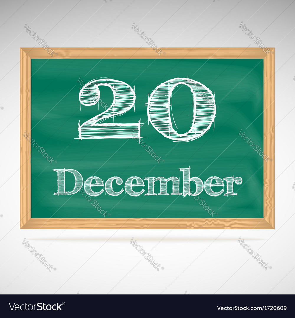 December 20 inscription in chalk on a blackboard vector | Price: 1 Credit (USD $1)