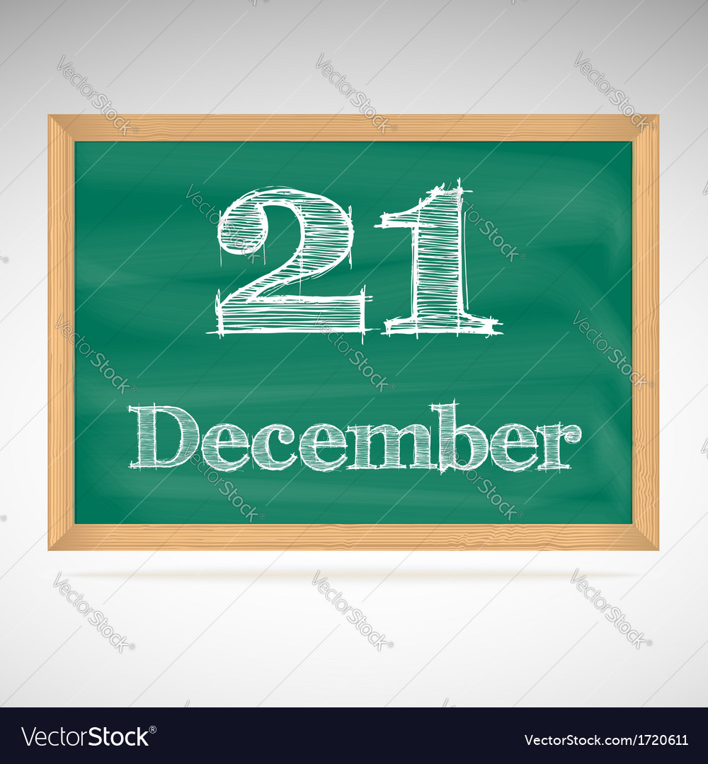 December 21 inscription in chalk on a blackboard vector | Price: 1 Credit (USD $1)
