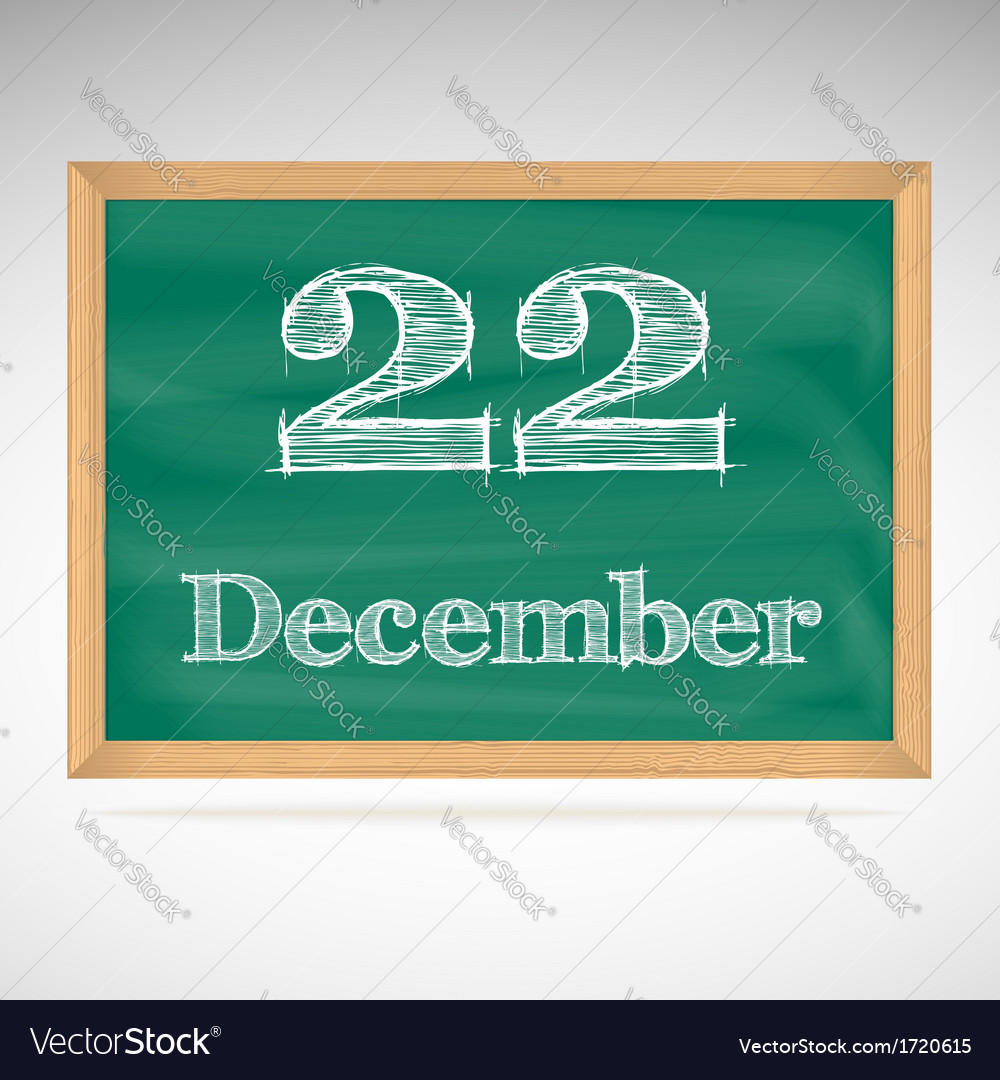 December 22 inscription in chalk on a blackboard vector | Price: 1 Credit (USD $1)