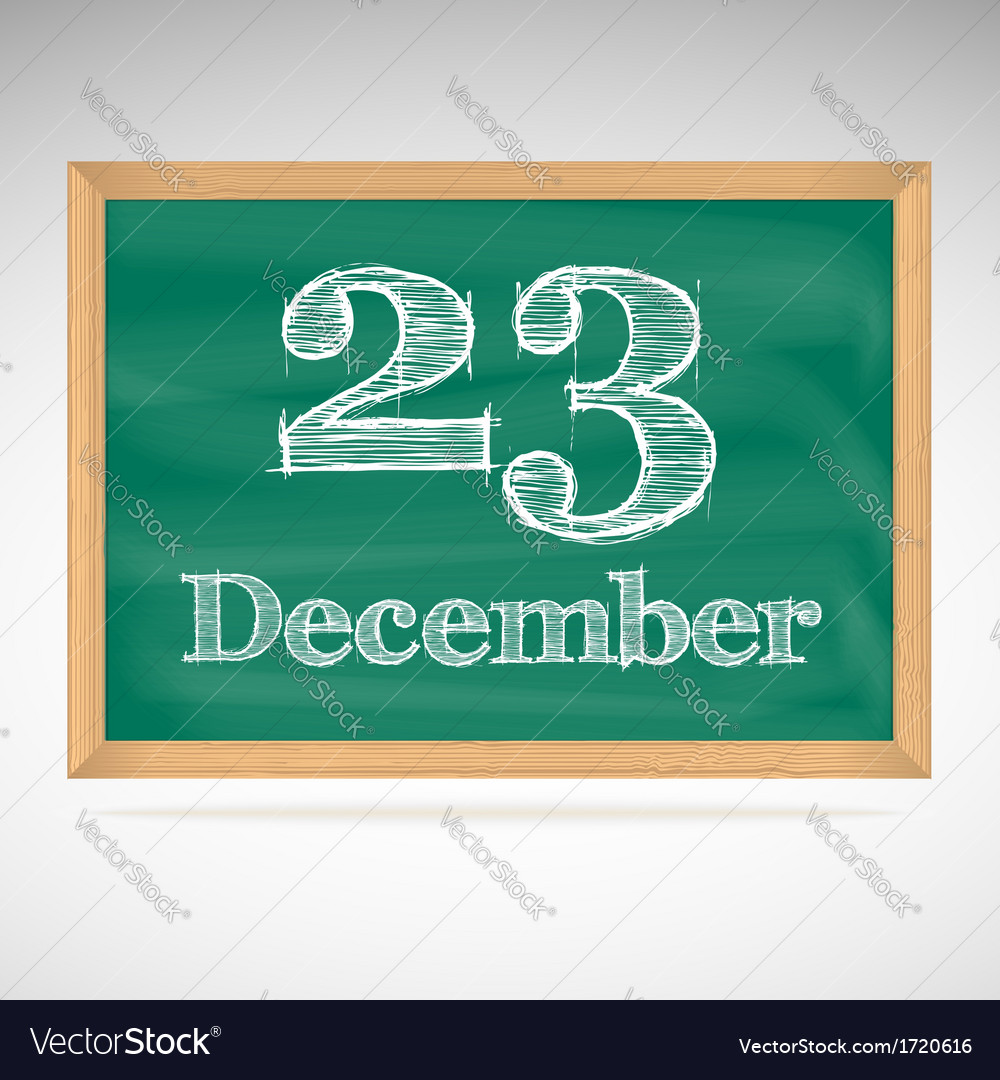 December 23 inscription in chalk on a blackboard vector | Price: 1 Credit (USD $1)