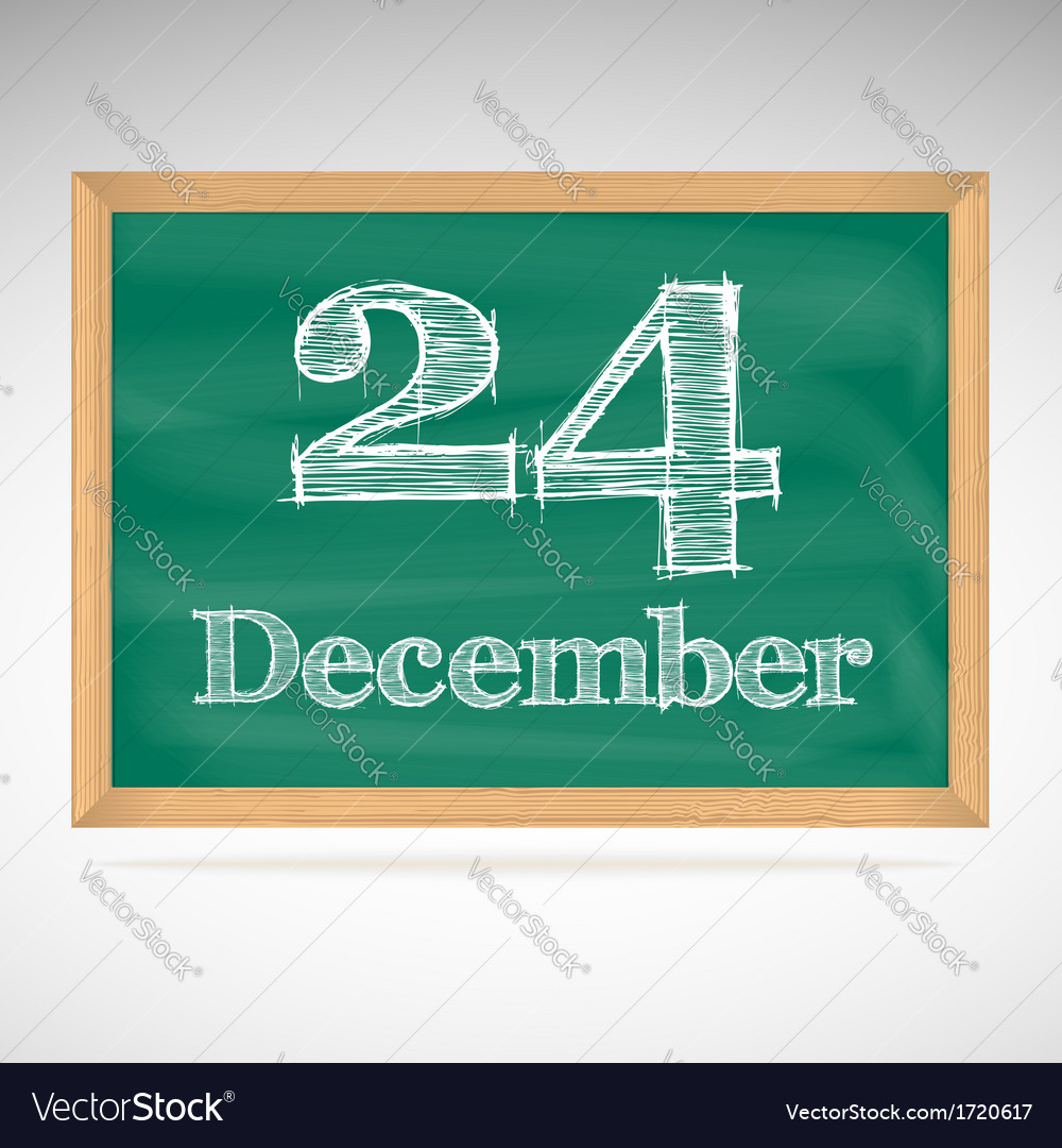 December 24 inscription in chalk on a blackboard vector | Price: 1 Credit (USD $1)