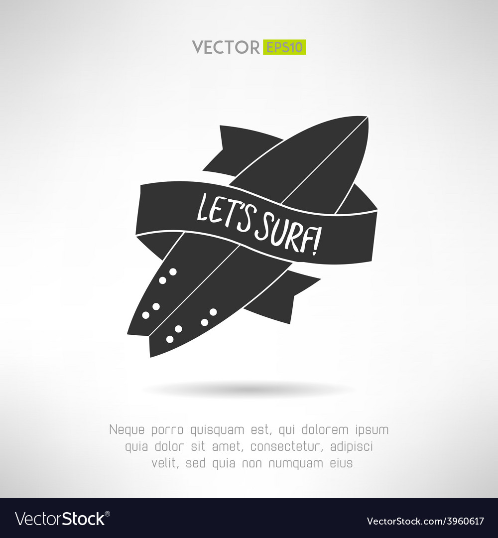 Surfboard label logo or tattoo lets surf with vector | Price: 1 Credit (USD $1)