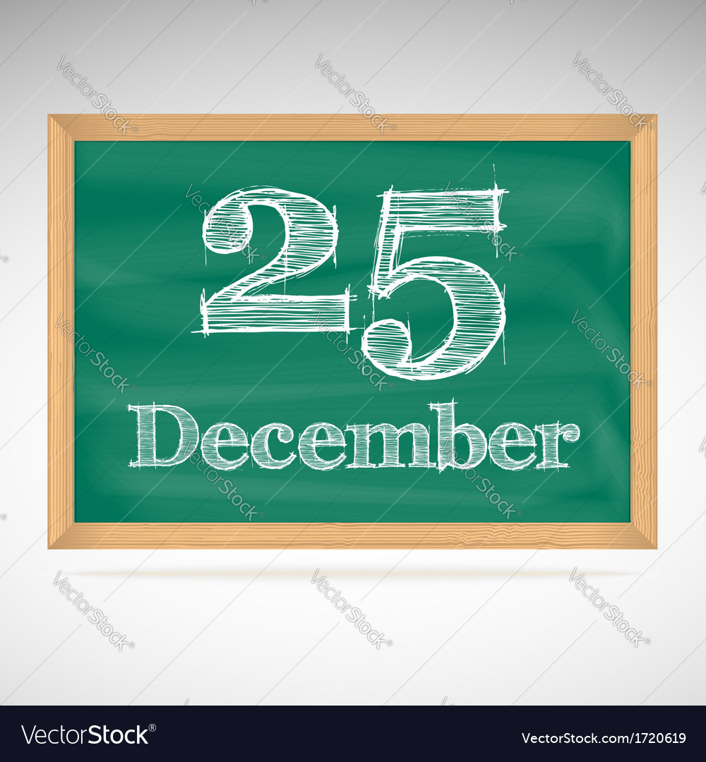 December 25 inscription in chalk on a blackboard vector | Price: 1 Credit (USD $1)