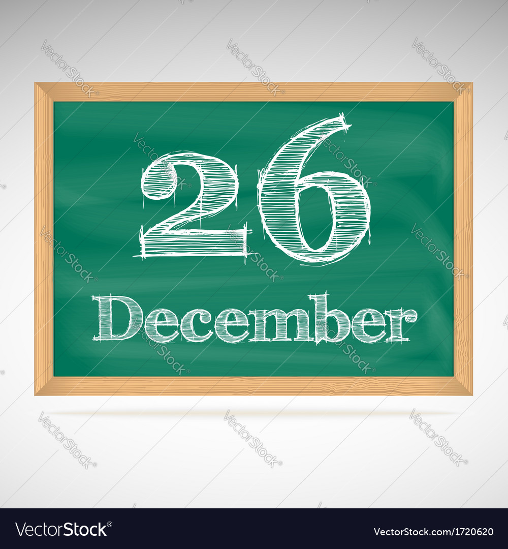 December 26 inscription in chalk on a blackboard vector | Price: 1 Credit (USD $1)