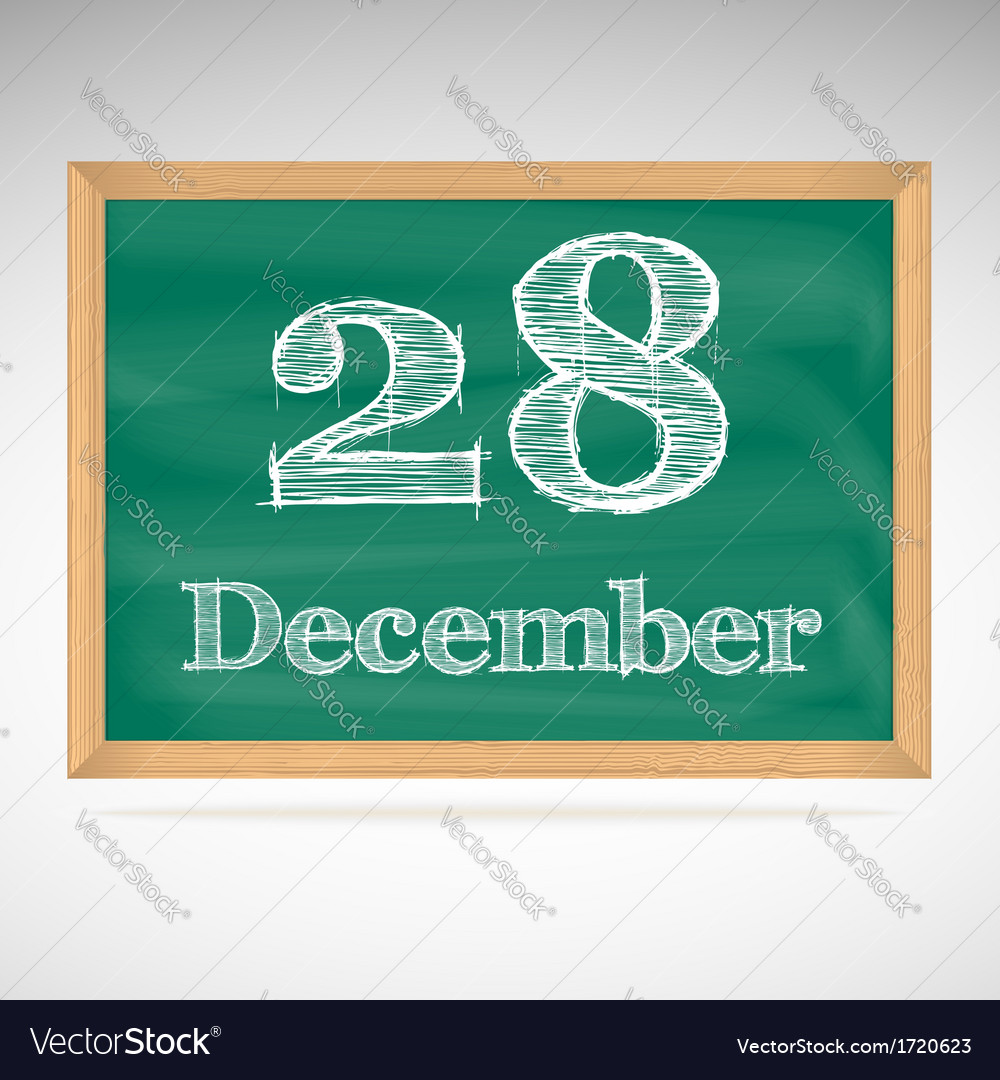 December 28 inscription in chalk on a blackboard vector | Price: 1 Credit (USD $1)