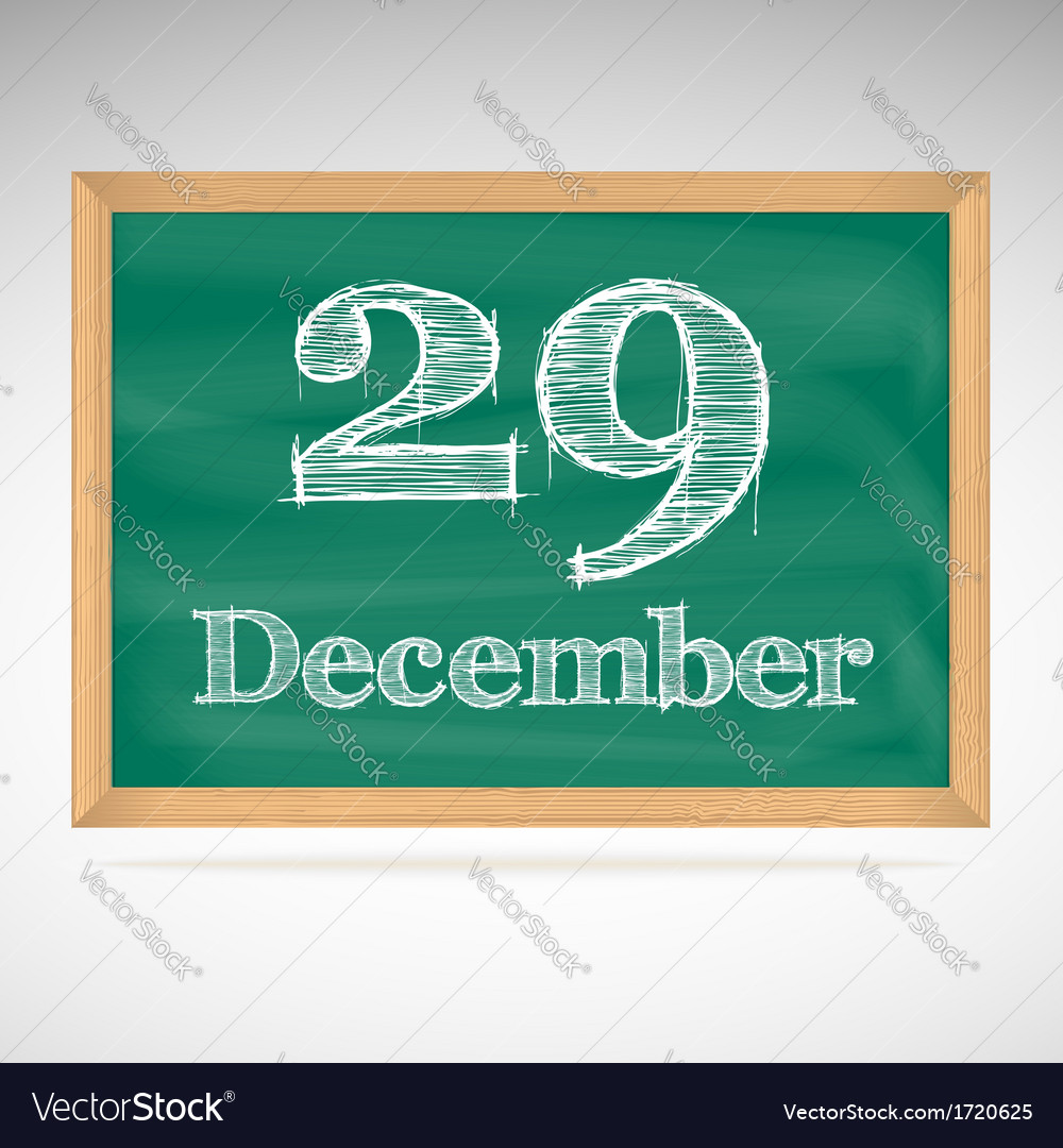 December 29 inscription in chalk on a blackboard vector | Price: 1 Credit (USD $1)