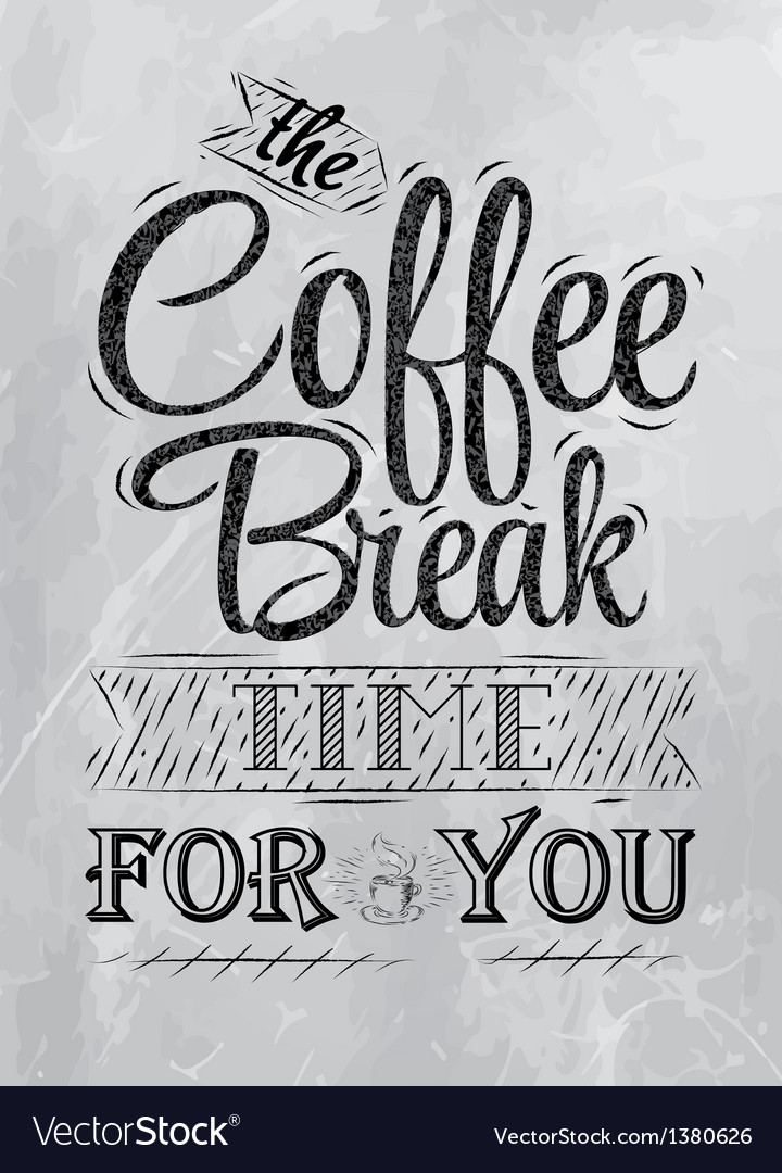 The coffee break time for you coal vector | Price: 1 Credit (USD $1)