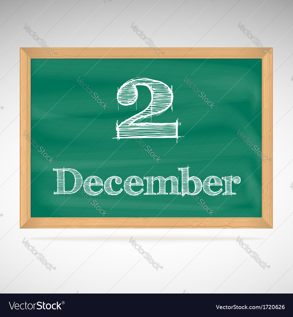 December 2 inscription in chalk on a blackboard vector | Price: 1 Credit (USD $1)