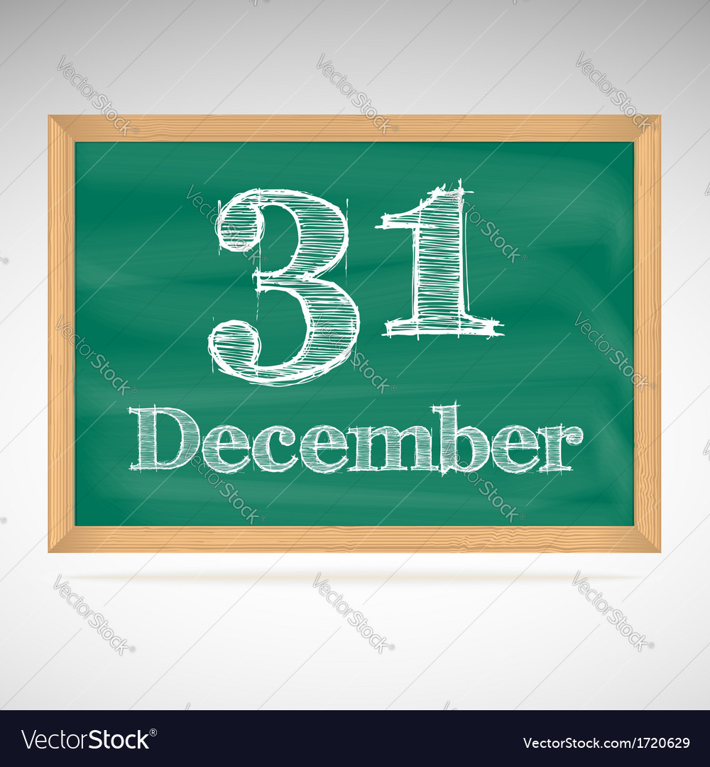 December 31 inscription in chalk on a blackboard vector | Price: 1 Credit (USD $1)