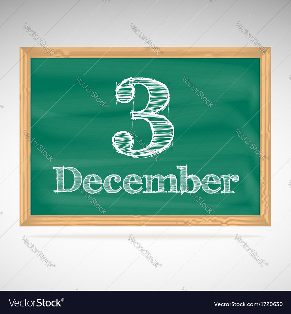 December 3 inscription in chalk on a blackboard vector | Price: 1 Credit (USD $1)