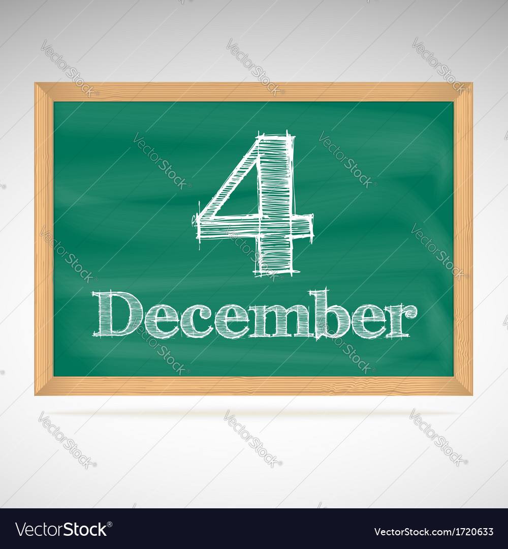 December 4 inscription in chalk on a blackboard vector | Price: 1 Credit (USD $1)