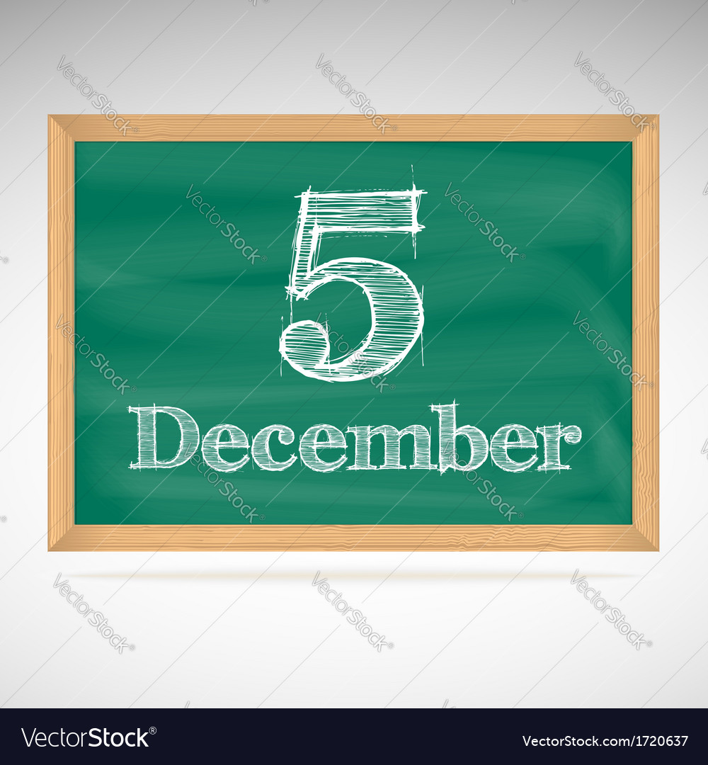 December 5 inscription in chalk on a blackboard vector | Price: 1 Credit (USD $1)