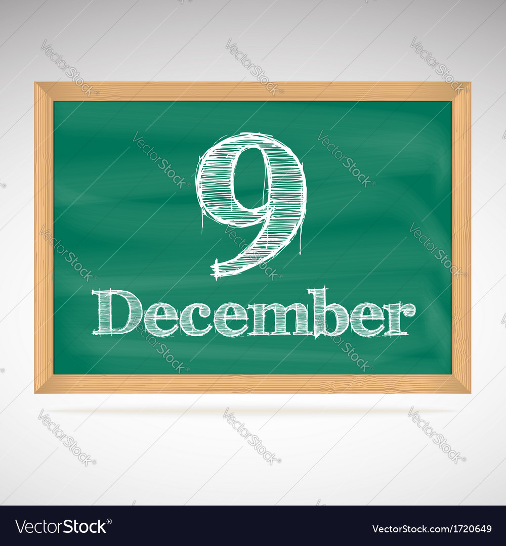 December 9 inscription in chalk on a blackboard vector | Price: 1 Credit (USD $1)