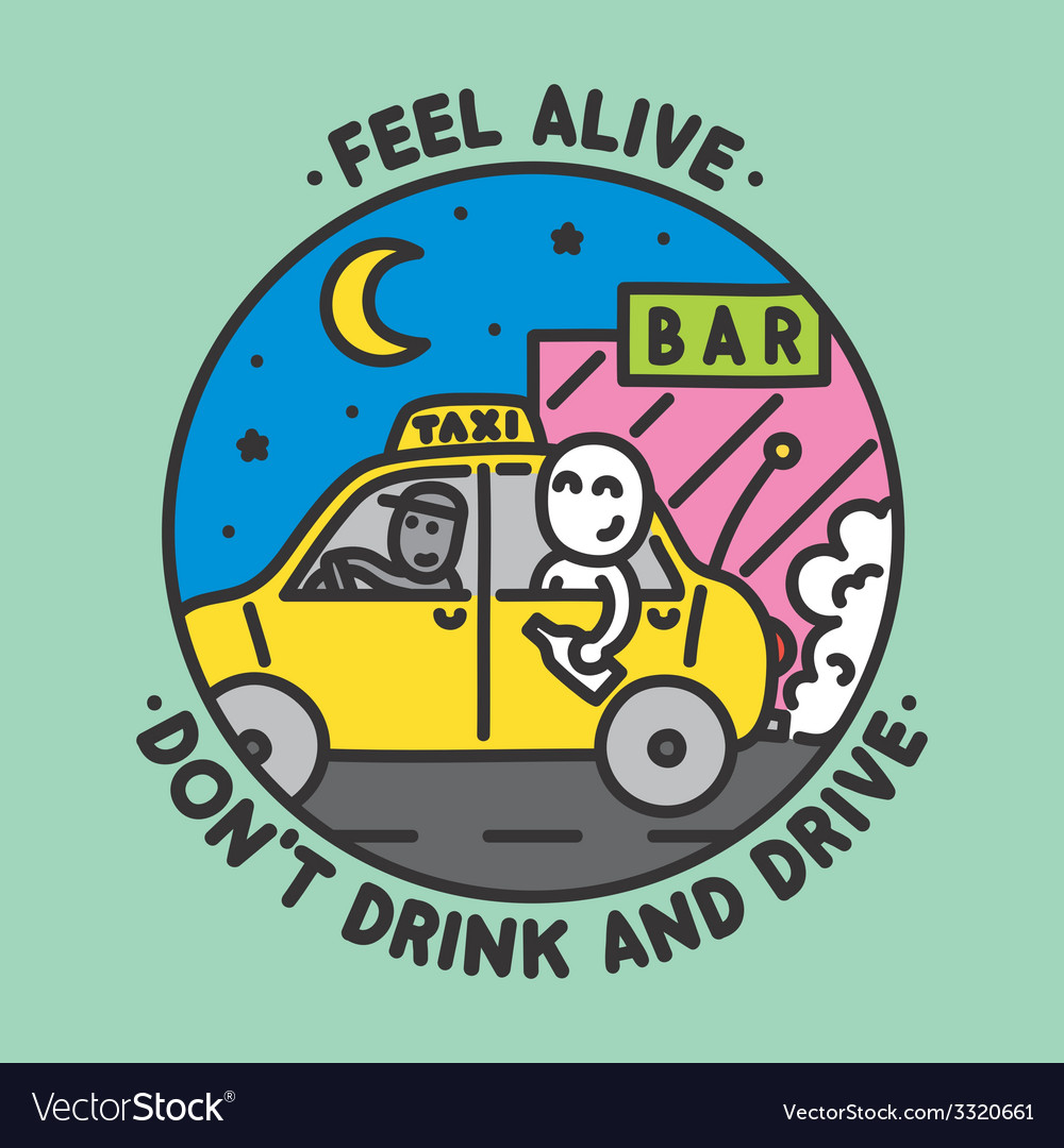 Feel alive dont drink and drive vector | Price: 1 Credit (USD $1)