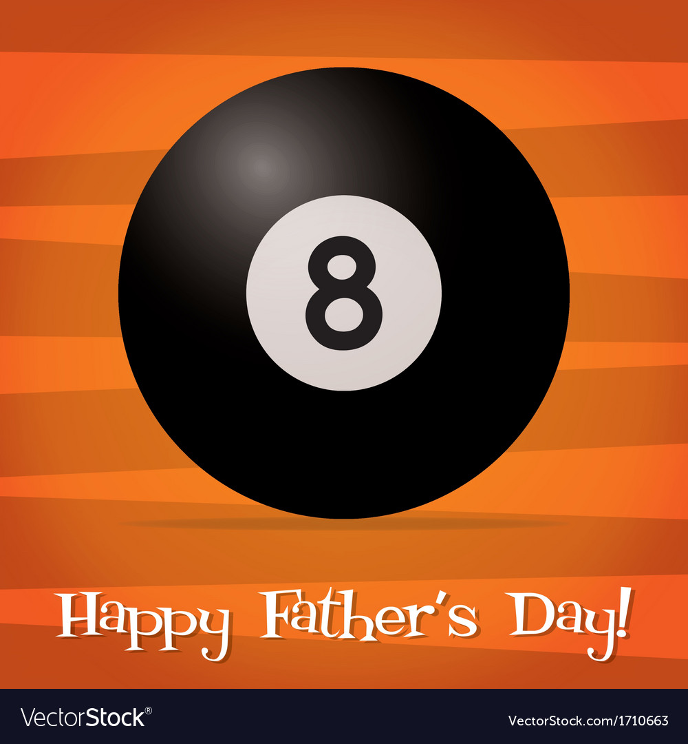 Bright billiard ball happy fathers day card in vector | Price: 1 Credit (USD $1)