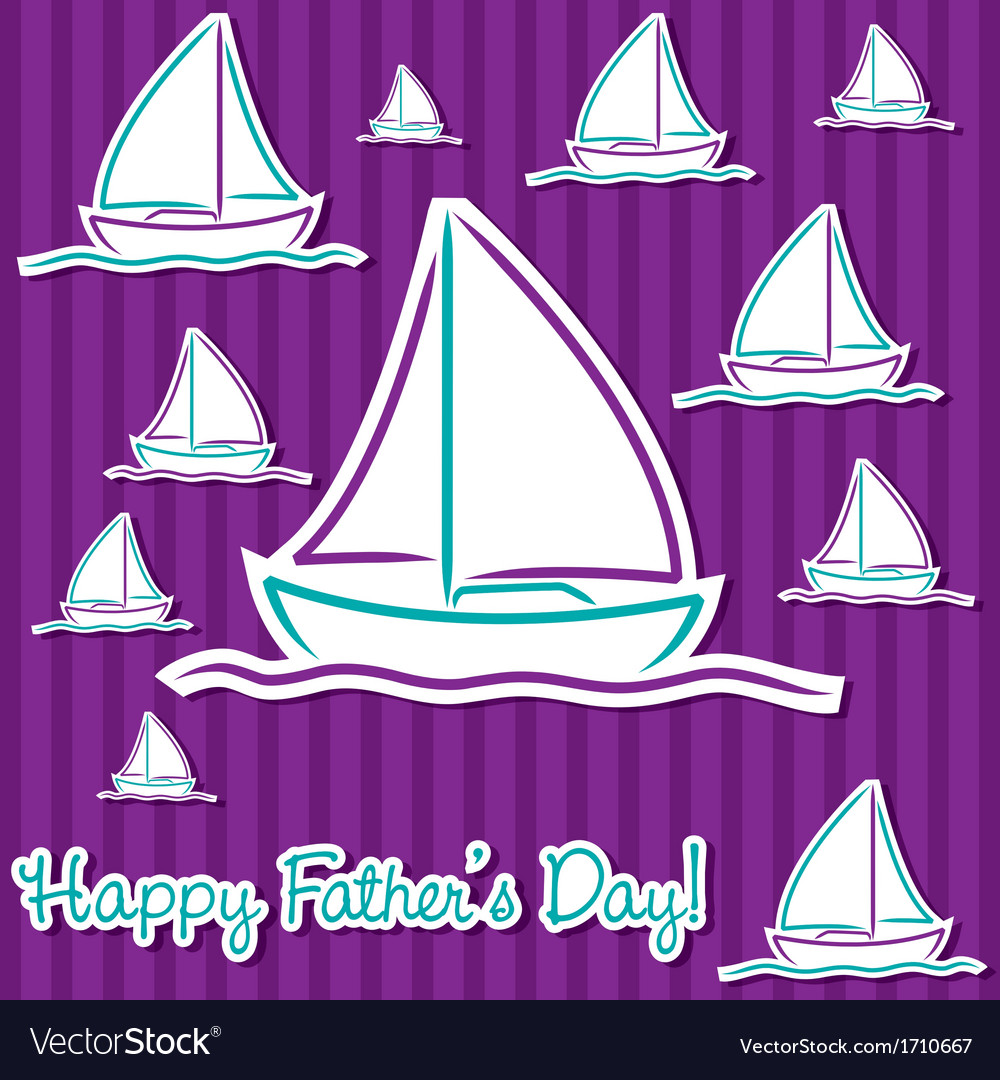 Bright fathers day sailing boat cards in format vector | Price: 1 Credit (USD $1)