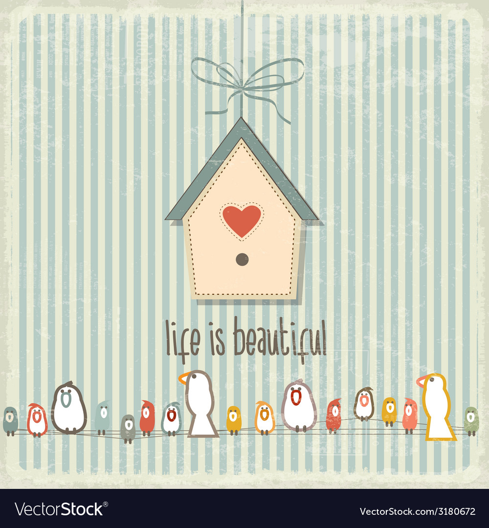Retro with happy birds and phrase life is beauti vector | Price: 1 Credit (USD $1)