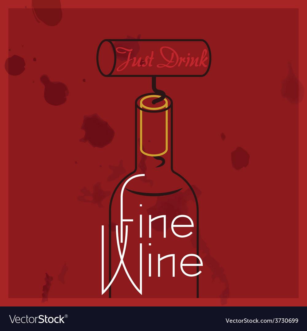 Just drink fine wine vector   Price: 1 Credit (USD $1)