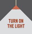 Flat design turn on the light vector