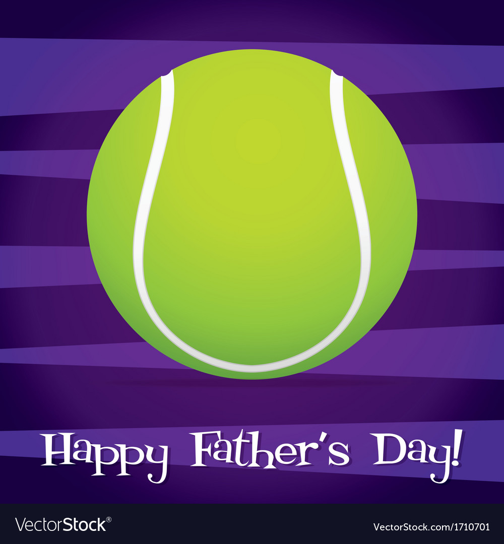 Bright tennis ball happy fathers day card in vector | Price: 1 Credit (USD $1)