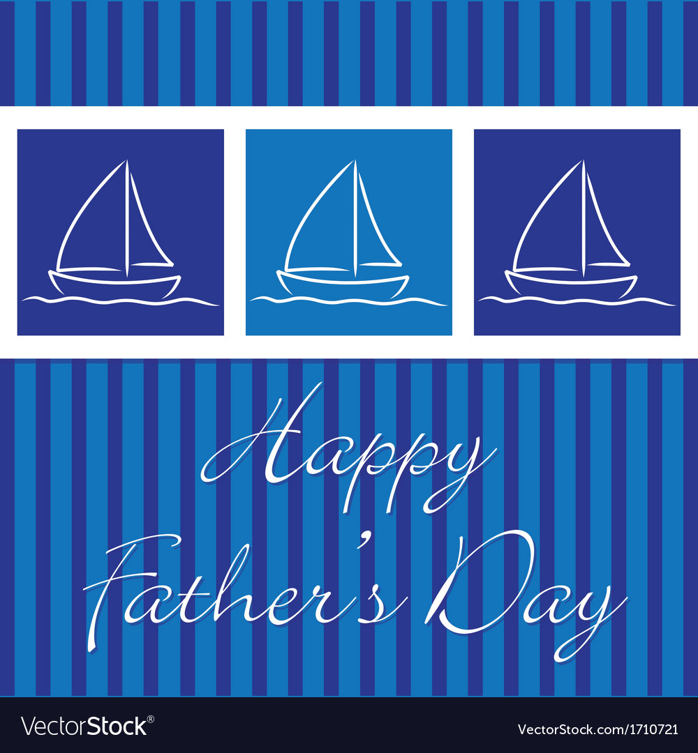 Yacht happy fathers day card in format vector | Price: 1 Credit (USD $1)
