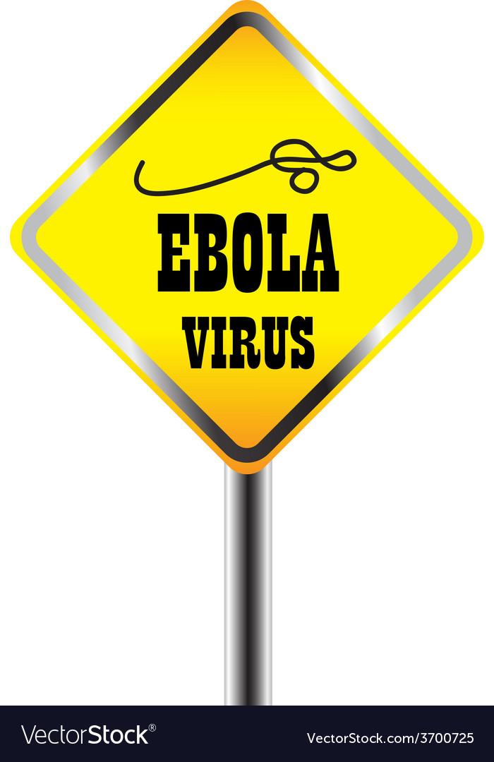 Ebora virus warning sign vector | Price: 1 Credit (USD $1)