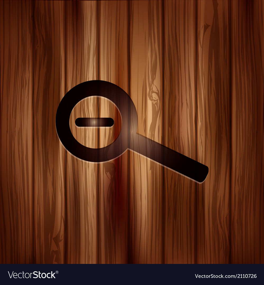 Zoom out icon search loupe wooden texture vector | Price: 1 Credit (USD $1)