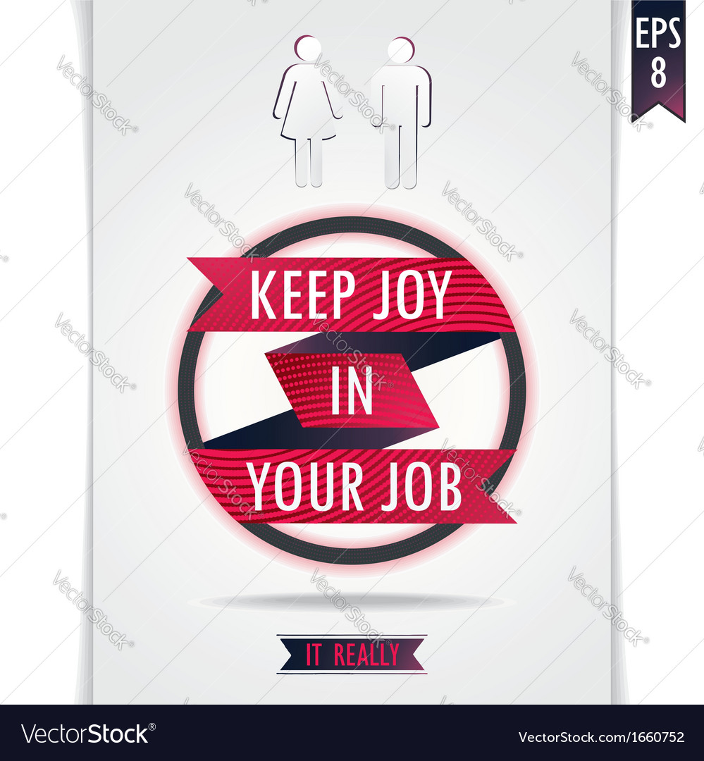 Gray poster keep joy in your job vector | Price: 1 Credit (USD $1)
