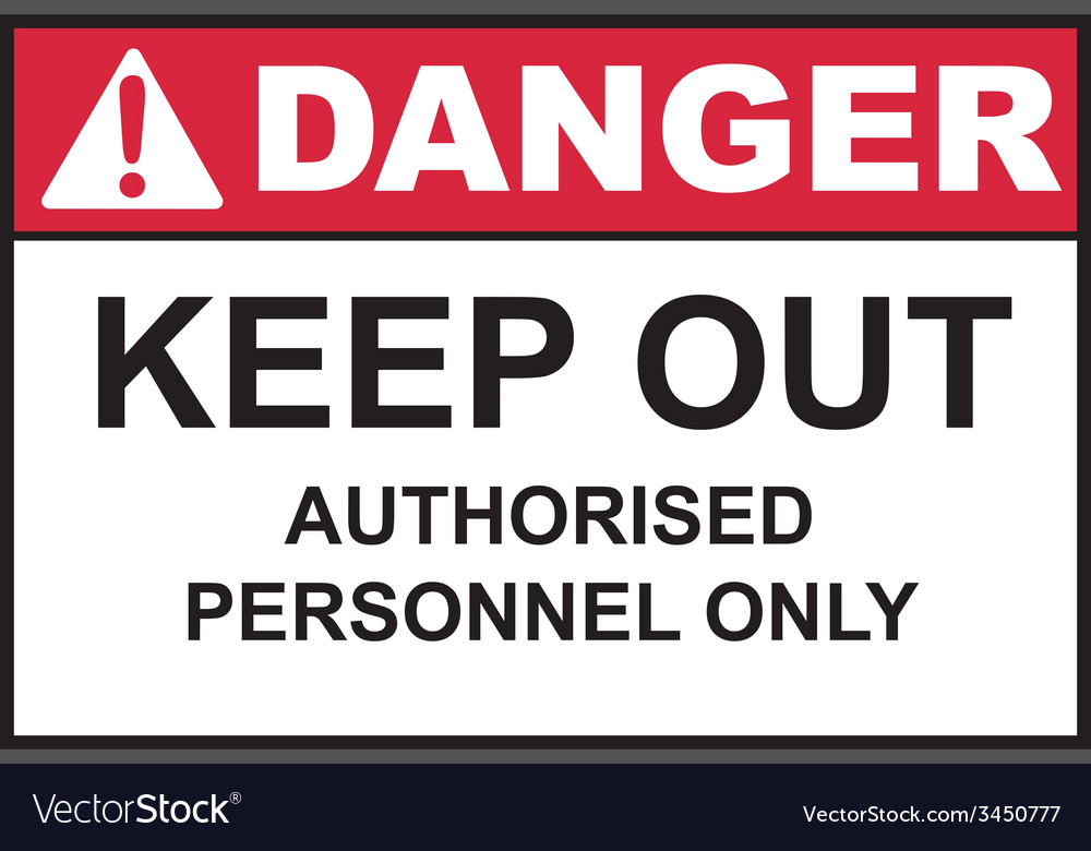 Danger keep out sign vector | Price: 1 Credit (USD $1)
