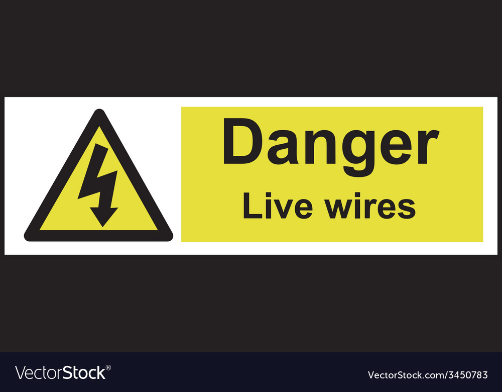 Danger live wires safety sign vector   Price: 1 Credit (USD $1)