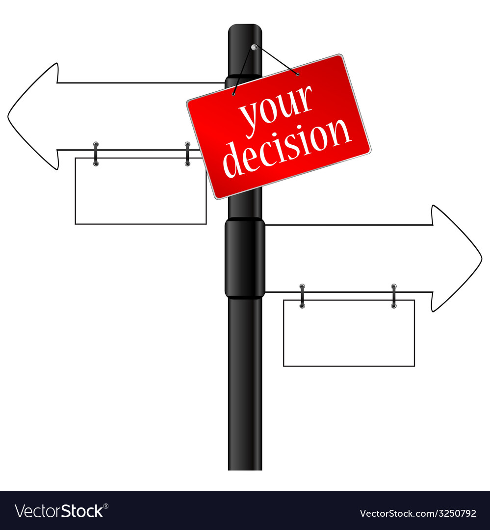 Sign and your decision which way vector | Price: 1 Credit (USD $1)