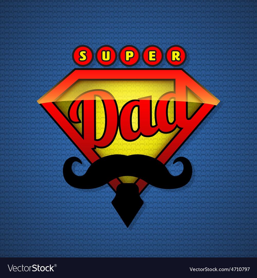 Super dad shield in pop art style vector | Price: 1 Credit (USD $1)