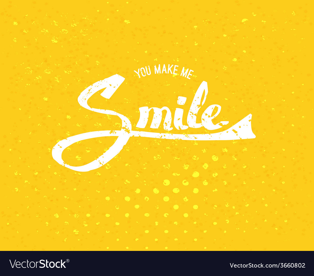 You make me smile concept on yellow background vector | Price: 1 Credit (USD $1)