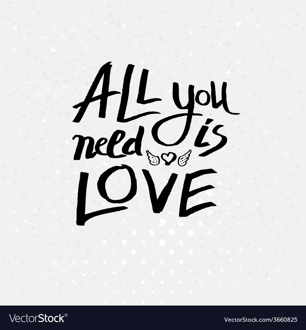 Inspirational message - all you need is love vector | Price: 1 Credit (USD $1)