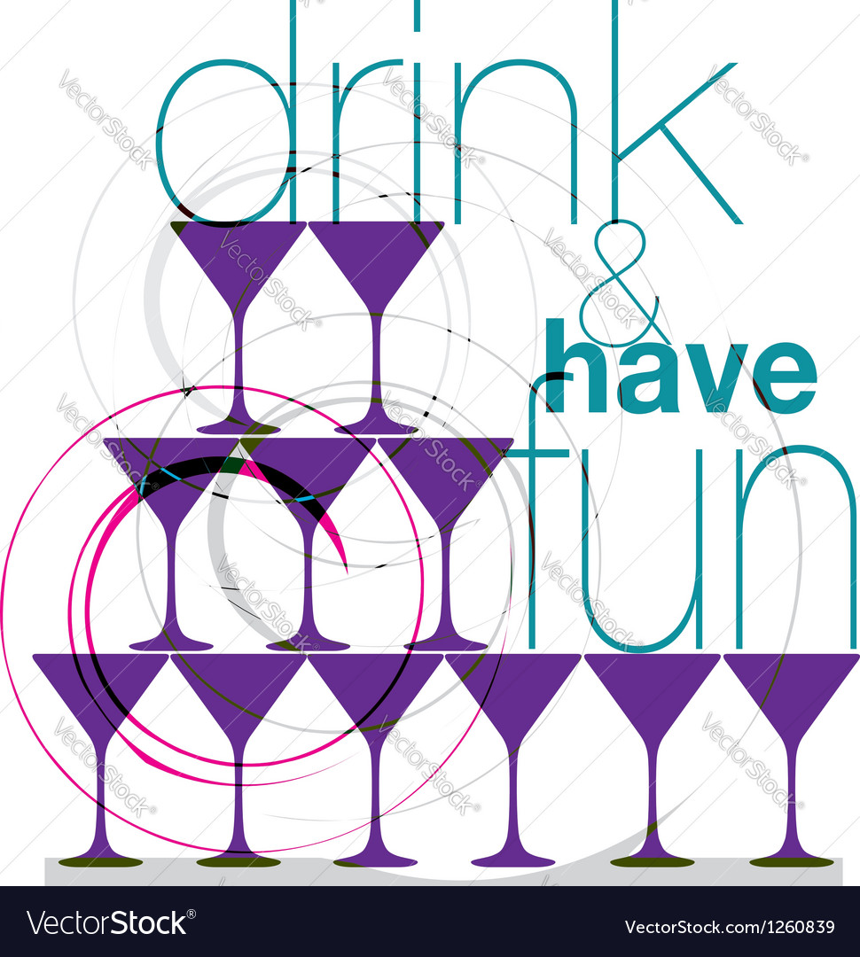 Drink and have fun vector | Price: 1 Credit (USD $1)