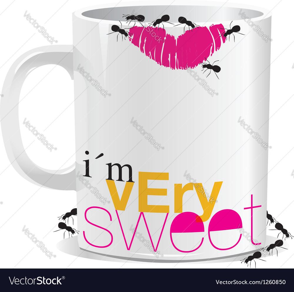 I am very sweet mug vector   Price: 1 Credit (USD $1)