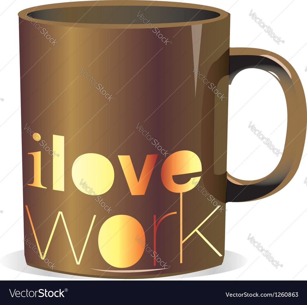 I love work mug vector | Price: 1 Credit (USD $1)