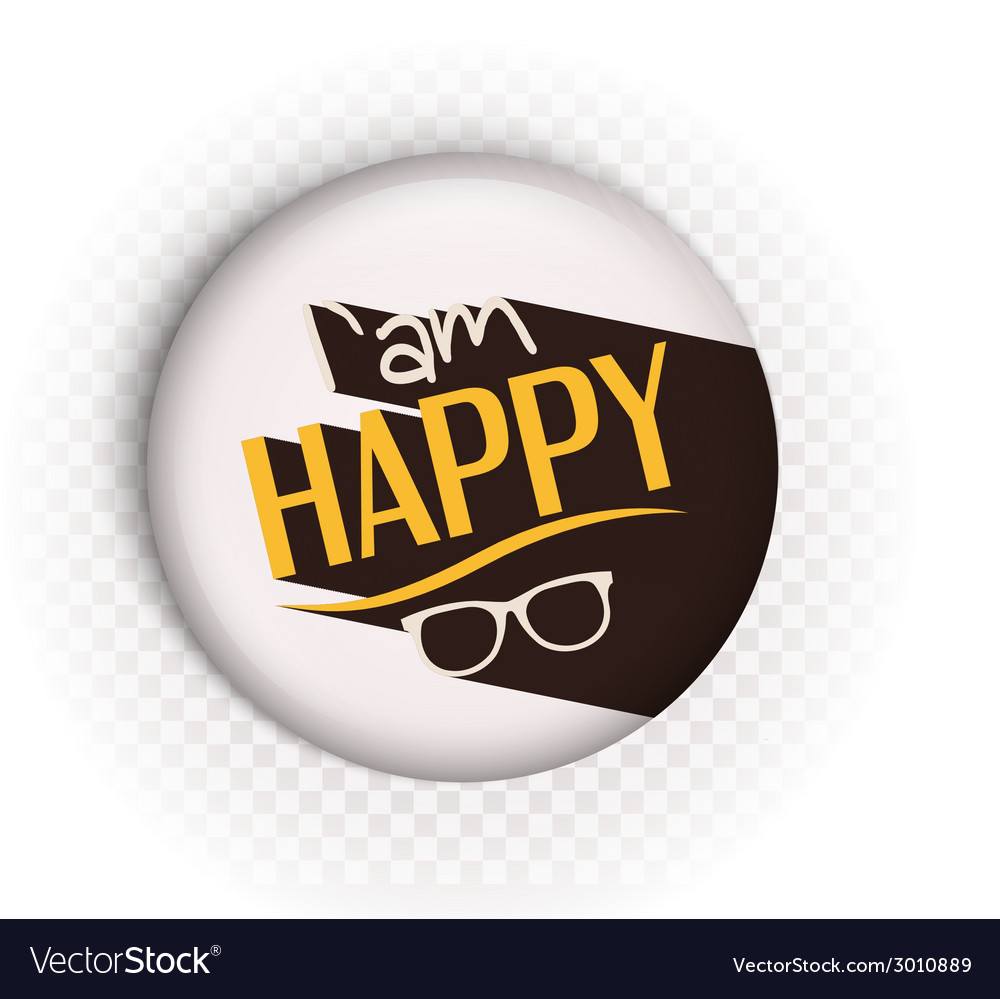 Text i am happy on badge vector | Price: 1 Credit (USD $1)
