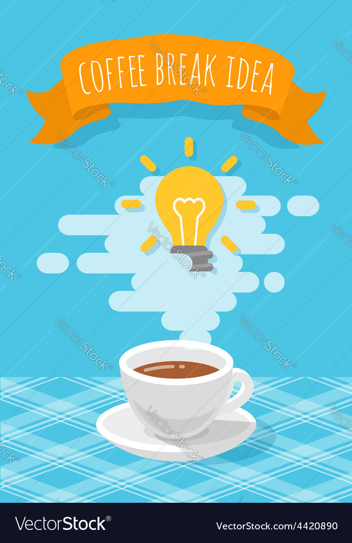 Coffee break inspirational idea vector   Price: 1 Credit (USD $1)