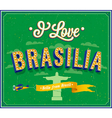 I love brasilia vector