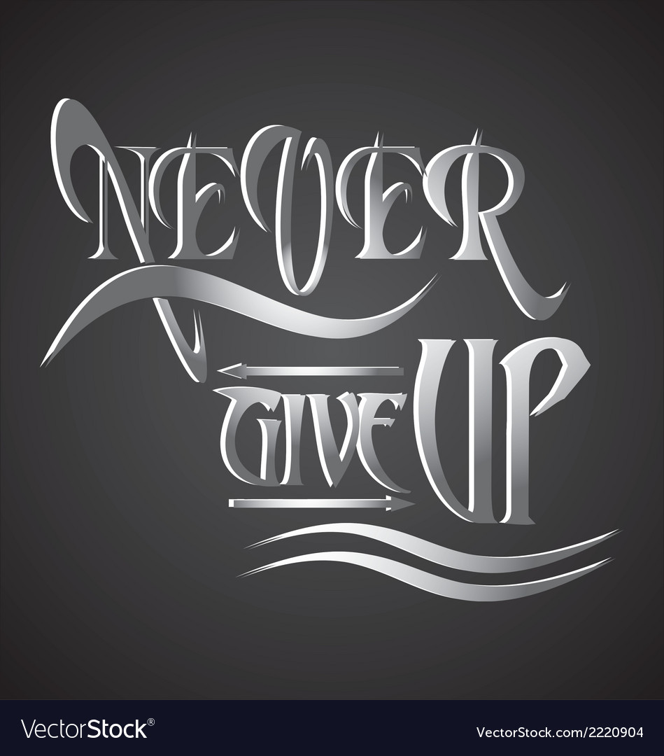 Never give up typography vector | Price: 1 Credit (USD $1)