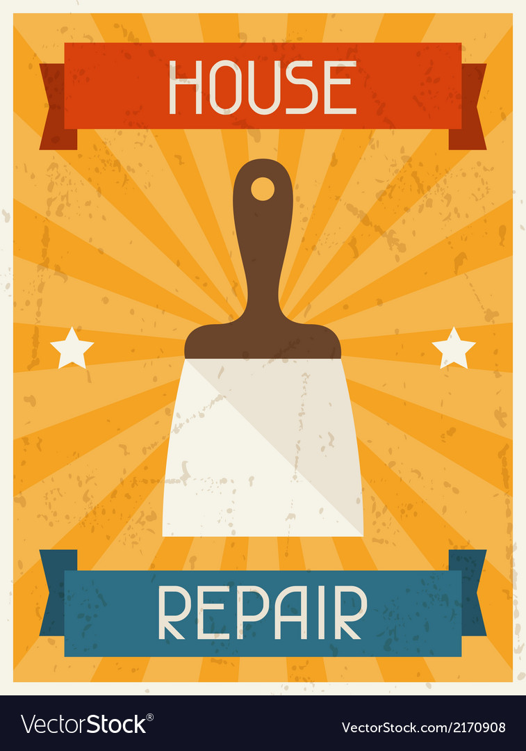 House repair retro poster in flat design style vector | Price: 1 Credit (USD $1)