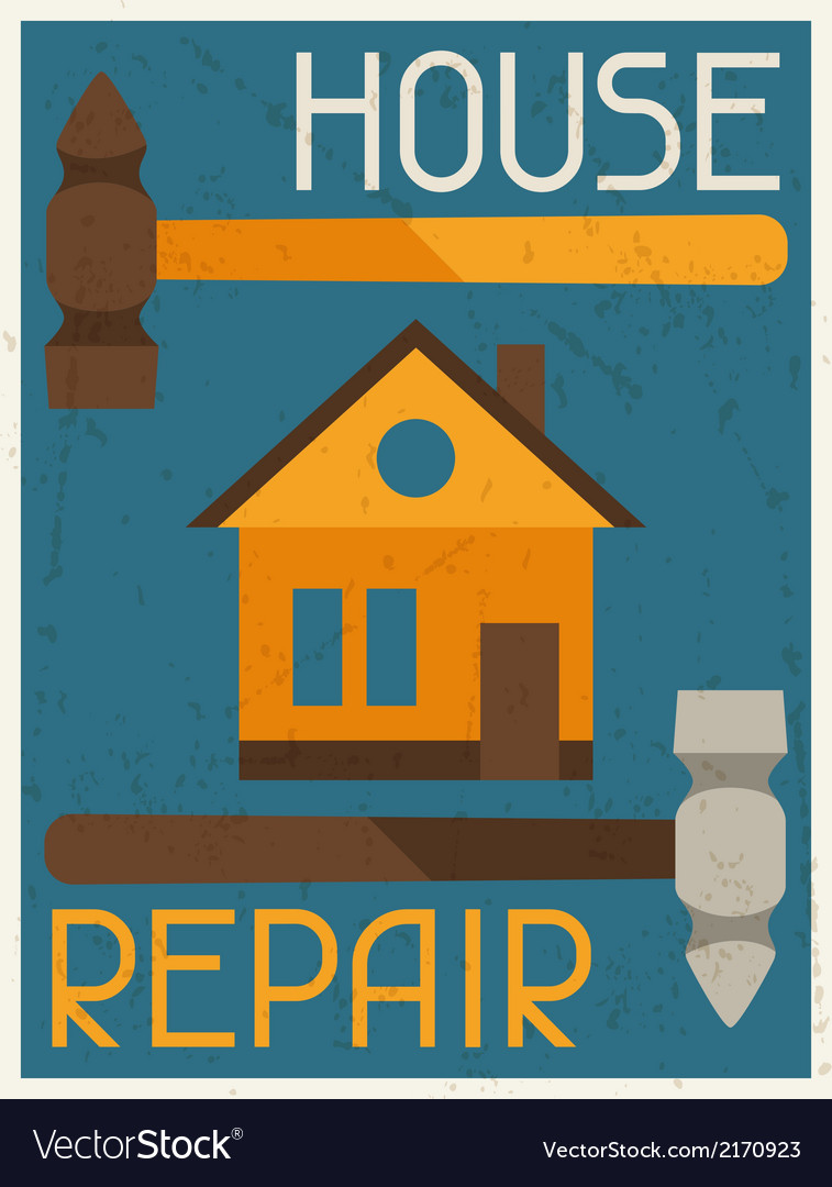 House repair retro poster in flat design style vector   Price: 1 Credit (USD $1)